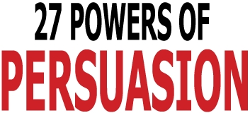 27 Powers of Persuasion - Simple Strategies to Seduce Audiences & Win Allies
